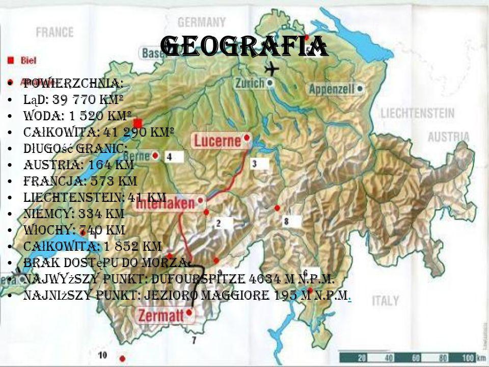 Geografia Powierzchnia: l ą d: 39 770 km² woda: 1 520 km² ca ł kowita: 41 290 km² D ł ugo ść granic: Austria: 164 km Francja: 573 km Liechtenstein: 41 km Niemcy: 334 km W ł ochy: 740 km ca ł kowita: 1 852 km Brak dost ę pu do morza.