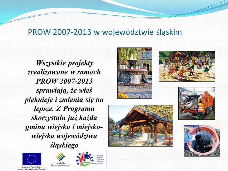 PROW 2007-2013 w województwie śląskim Wszystkie projekty zrealizowane w ramach PROW 2007-2013 sprawiają, że wieś pięknieje i zmienia się na lepsze. Z