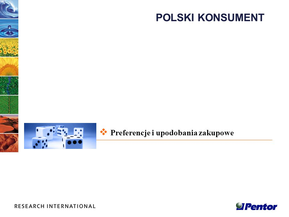 POLSKI KONSUMENT Preferencje i upodobania zakupowe