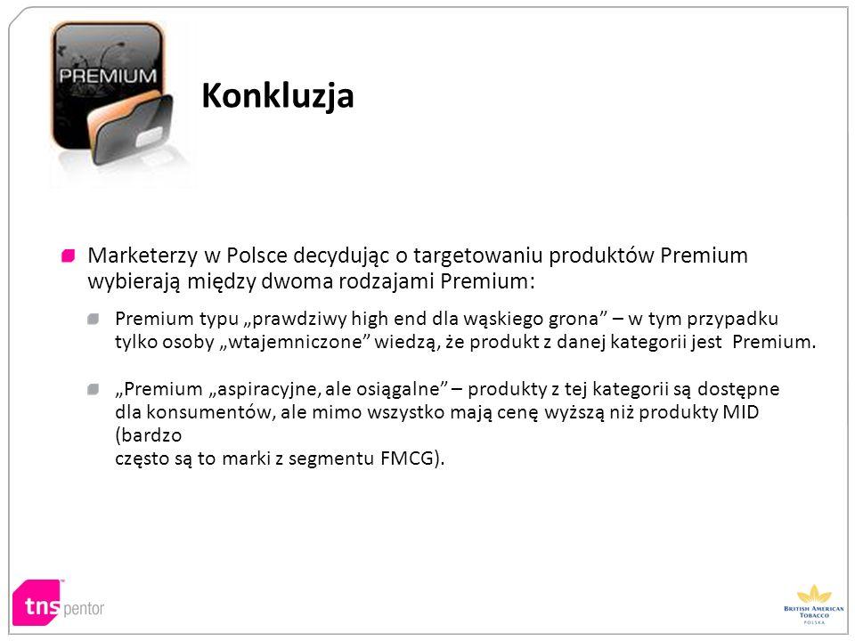 Marketerzy w Polsce decydując o targetowaniu produktów Premium wybierają między dwoma rodzajami Premium: Premium typu prawdziwy high end dla wąskiego