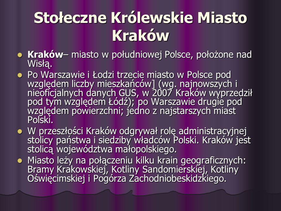 Stołeczne Królewskie Miasto Kraków Kraków– miasto w południowej Polsce, położone nad Wisłą. Kraków– miasto w południowej Polsce, położone nad Wisłą. P