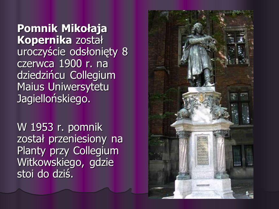 Pomnik Mikołaja Kopernika został uroczyście odsłonięty 8 czerwca 1900 r. na dziedzińcu Collegium Maius Uniwersytetu Jagiellońskiego. W 1953 r. pomnik