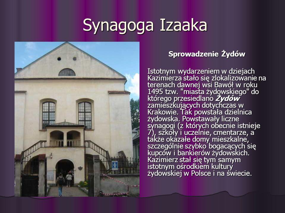 Synagoga Izaaka Synagoga Izaaka Sprowadzenie Żydów Sprowadzenie Żydów Istotnym wydarzeniem w dziejach Kazimierza stało się zlokalizowanie na terenach