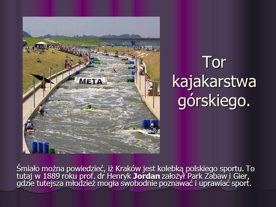 Tor kajakarstwa górskiego. Tor kajakarstwa górskiego. Śmiało można powiedzieć, iż Kraków jest kolebką polskiego sportu. To tutaj w 1889 roku prof. dr