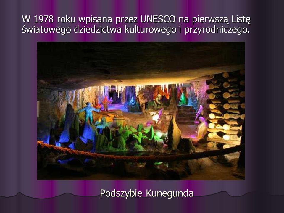 Podszybie Kunegunda W 1978 roku wpisana przez UNESCO na pierwszą Listę światowego dziedzictwa kulturowego i przyrodniczego.