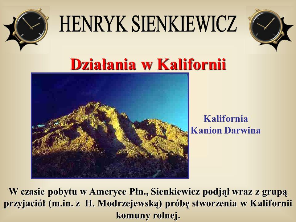 Działania w Kalifornii Kalifornia Kanion Darwina W czasie pobytu w Ameryce Płn., Sienkiewicz podjął wraz z grupą przyjaciół (m.in. z H. Modrzejewską)