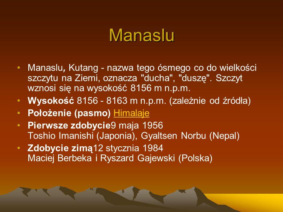 Manaslu Manaslu, Kutang - nazwa tego ósmego co do wielkości szczytu na Ziemi, oznacza
