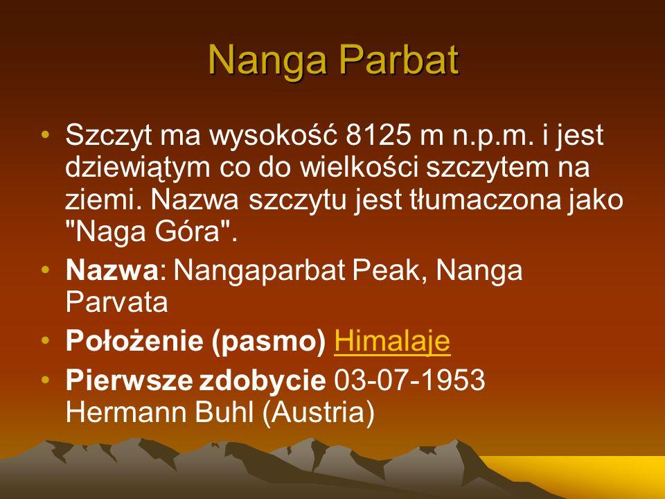 Nanga Parbat Szczyt ma wysokość 8125 m n.p.m. i jest dziewiątym co do wielkości szczytem na ziemi. Nazwa szczytu jest tłumaczona jako