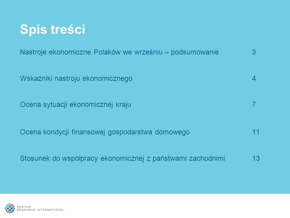 Spis treści Nastroje ekonomiczne Polaków we wrześniu – podsumowanie3 Wskaźniki nastroju ekonomicznego 4 Ocena sytuacji ekonomicznej kraju 7 Ocena kond