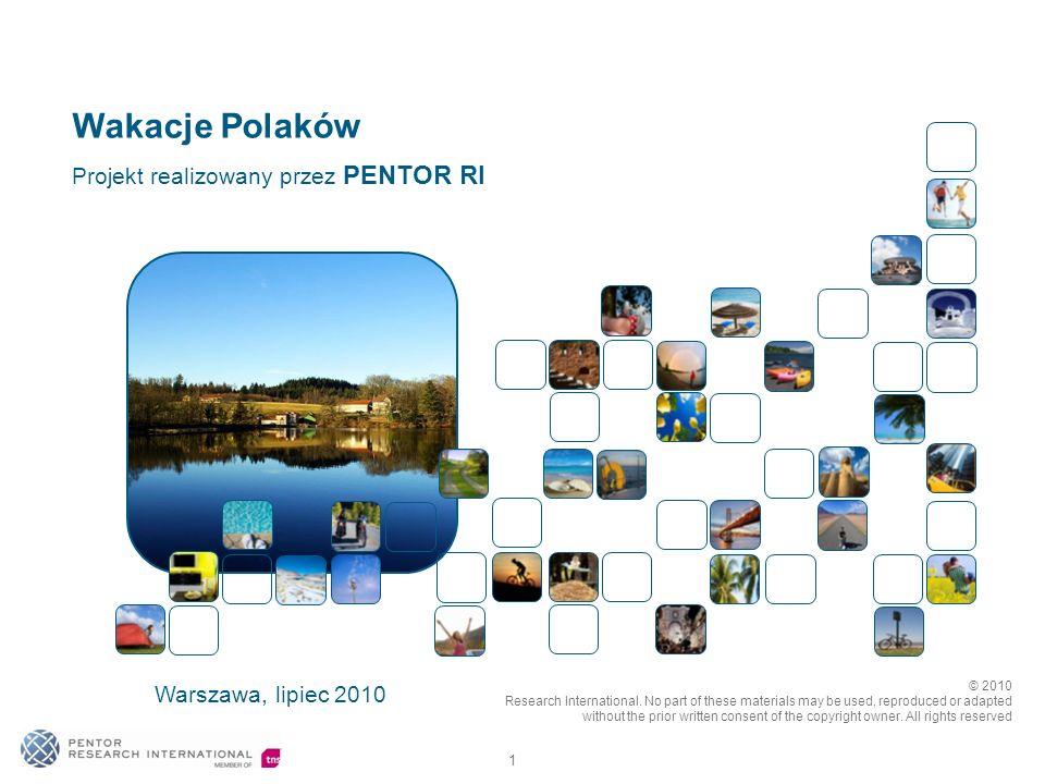 1 Wakacje Polaków Warszawa, lipiec 2010 Projekt realizowany przez PENTOR RI © 2010 Research International.