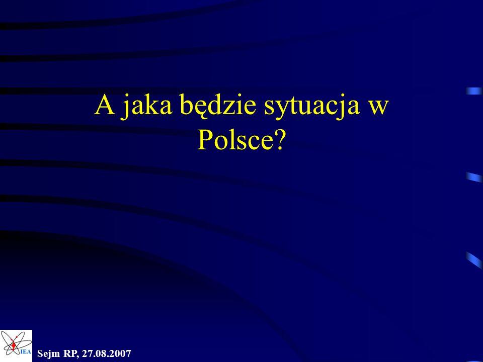Sejm RP, 27.08.2007 A jaka będzie sytuacja w Polsce?