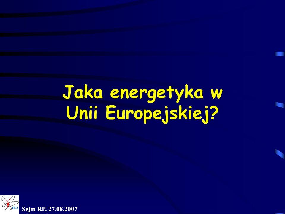 Sejm RP, 27.08.2007 Jaka energetyka w Unii Europejskiej?