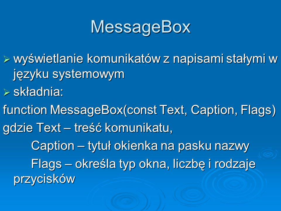 MessageBox wyświetlanie komunikatów z napisami stałymi w języku systemowym wyświetlanie komunikatów z napisami stałymi w języku systemowym składnia: s