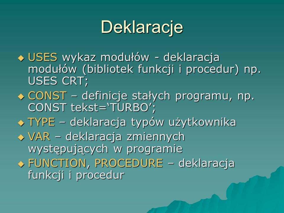 Deklaracje USES wykaz modułów - deklaracja modułów (bibliotek funkcji i procedur) np.