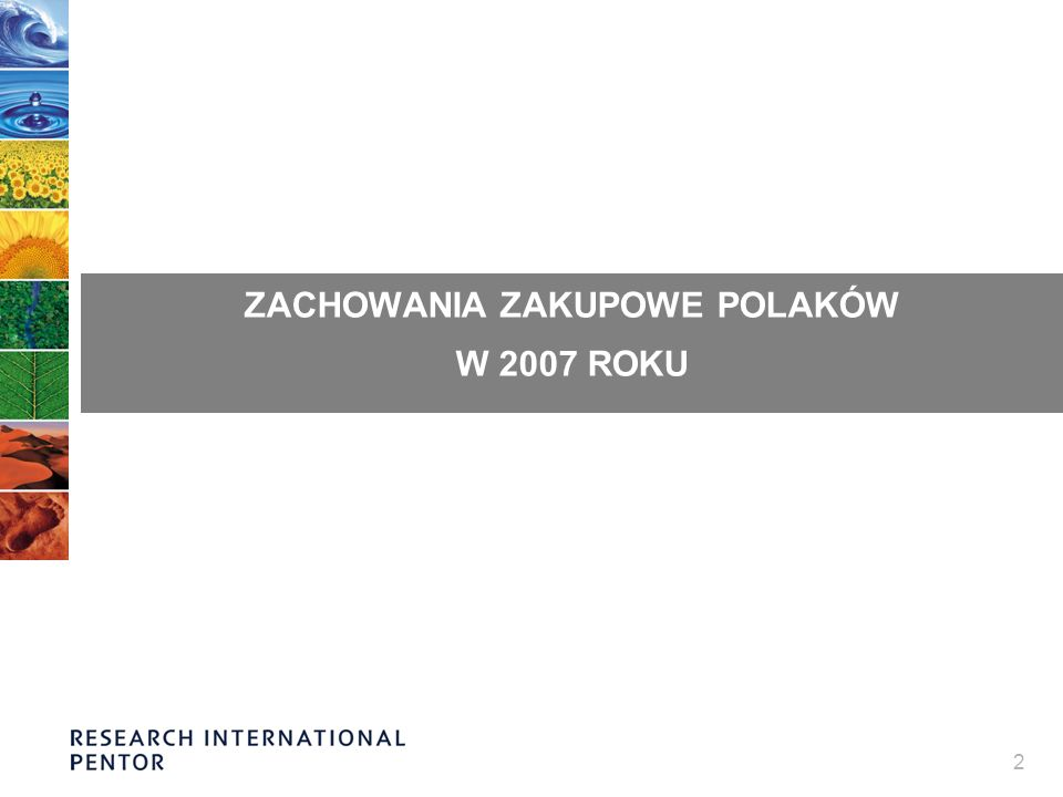 2 ZACHOWANIA ZAKUPOWE POLAKÓW W 2007 ROKU