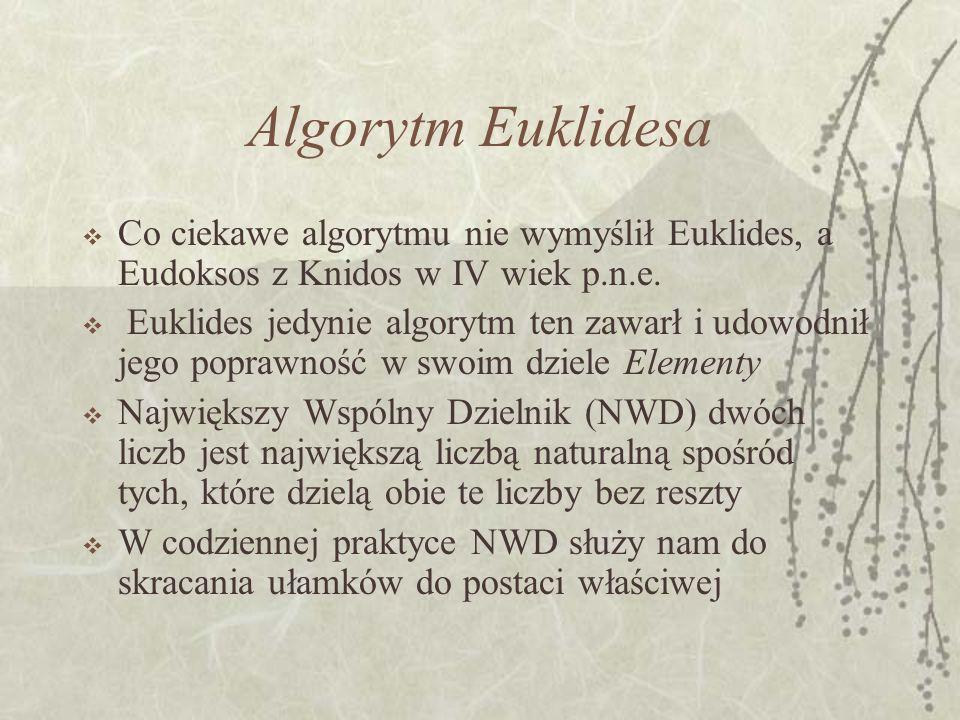 Algorytm Euklidesa Dane: n, m – dwie liczby naturalne.
