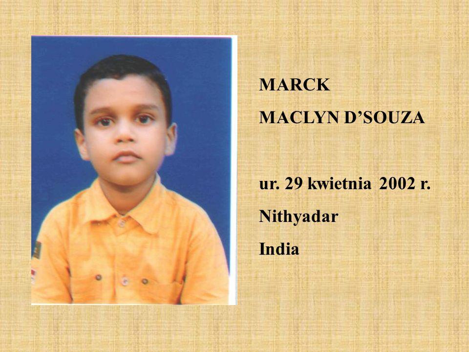 MARCK MACLYN DSOUZA ur. 29 kwietnia 2002 r. Nithyadar India