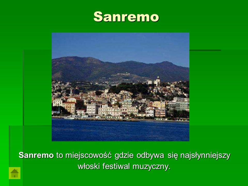 Sanremo Sanremo to miejscowość gdzie odbywa się najsłynniejszy włoski festiwal muzyczny.