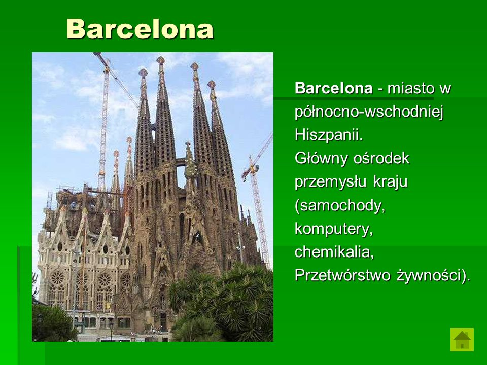 Barcelona Barcelona Barcelona - miasto w północno-wschodniejHiszpanii. Główny ośrodek przemysłu kraju (samochody,komputery,chemikalia, Przetwórstwo ży
