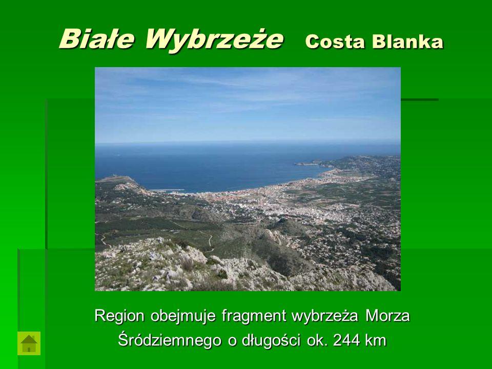 Białe Wybrzeże Costa Blanka Region obejmuje fragment wybrzeża Morza Śródziemnego o długości ok. 244 km