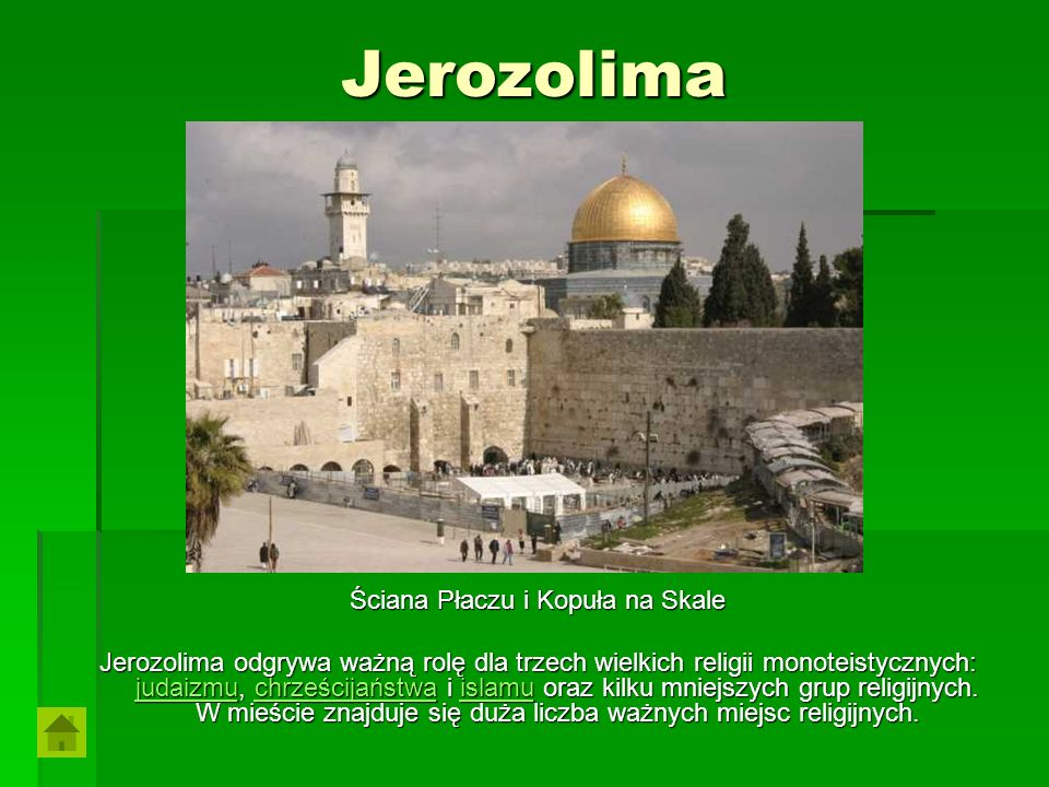 Jerozolima Ściana Płaczu i Kopuła na Skale Jerozolima odgrywa ważną rolę dla trzech wielkich religii monoteistycznych: judaizmu, chrześcijaństwa i isl