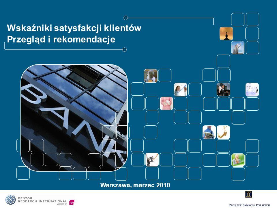 Wskaźniki satysfakcji klientów Przegląd i rekomendacje Warszawa, marzec 2010