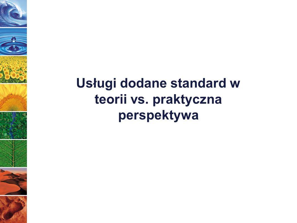 Usługi dodane standard w teorii vs. praktyczna perspektywa