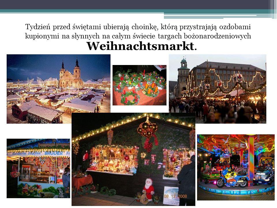 Tydzień przed świętami ubierają choinkę, którą przystrajają ozdobami kupionymi na słynnych na całym świecie targach bożonarodzeniowych Weihnachtsmarkt