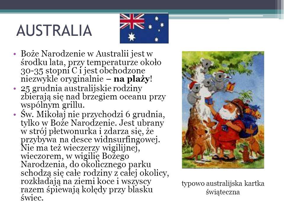 AUSTRALIA Boże Narodzenie w Australii jest w środku lata, przy temperaturze około 30-35 stopni C i jest obchodzone niezwykle oryginalnie – na plaży! 2
