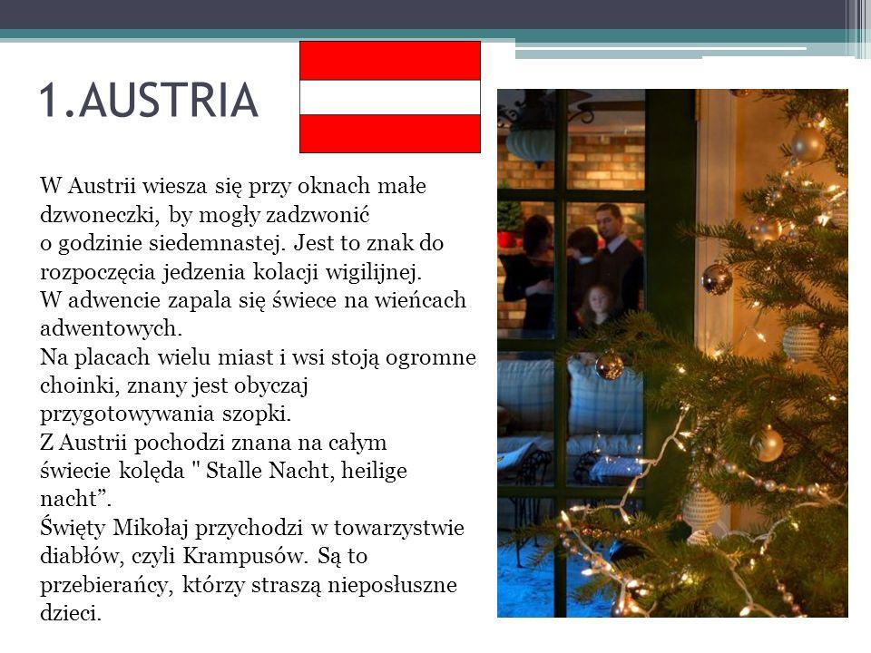 1.AUSTRIA W Austrii wiesza się przy oknach małe dzwoneczki, by mogły zadzwonić o godzinie siedemnastej. Jest to znak do rozpoczęcia jedzenia kolacji w