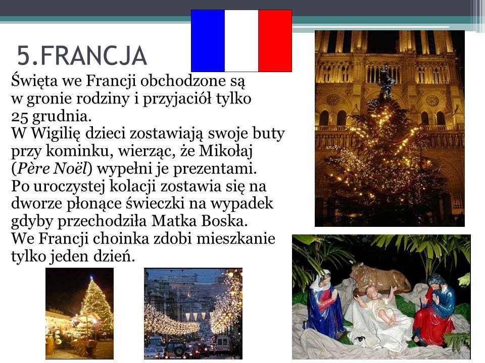 Świąteczny obiad 25 grudnia składa się najczęściej z następujących dań: -huîtres (ostrygi) -foie gras (specjalna wątróbka gęsia lub kacza) -saumon fumé (wędzony łosoś) -boudin blanc (biała kaszanka) -dinde aux marrons (indyczka nadziewana jadalnymi kasztanami) -świąteczne ciasto: bûche de Noël.