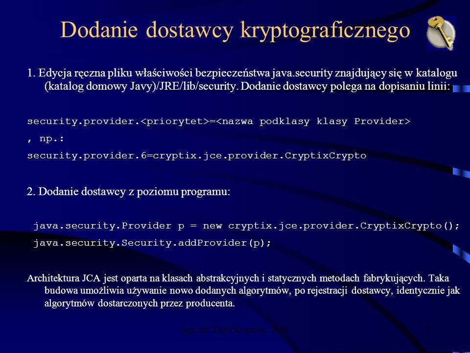 mgr inż. Piotr Kopniak 200418 Szyfrowanie symetryczne i asymetryczne