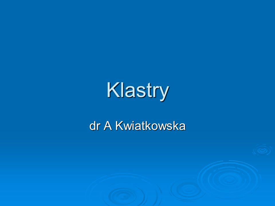 Klastry dr A Kwiatkowska