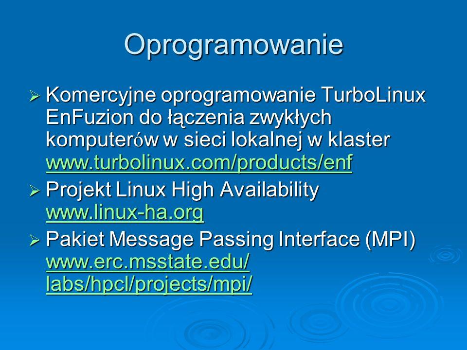 Oprogramowanie Komercyjne oprogramowanie TurboLinux EnFuzion do łączenia zwykłych komputer ó w w sieci lokalnej w klaster www.turbolinux.com/products/