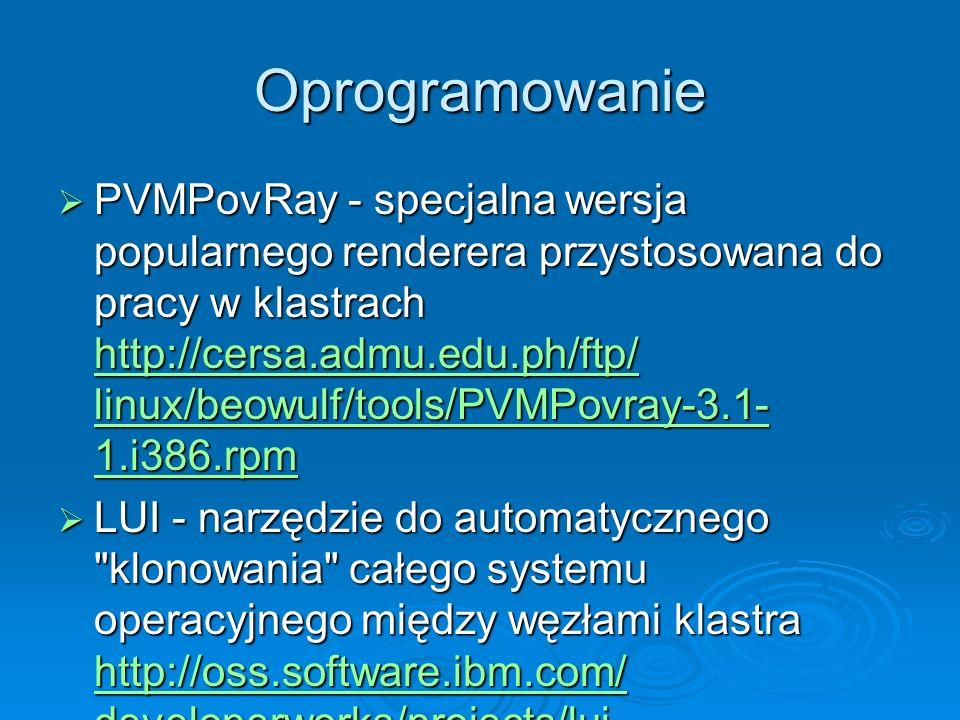 Oprogramowanie PVMPovRay - specjalna wersja popularnego renderera przystosowana do pracy w klastrach http://cersa.admu.edu.ph/ftp/ linux/beowulf/tools