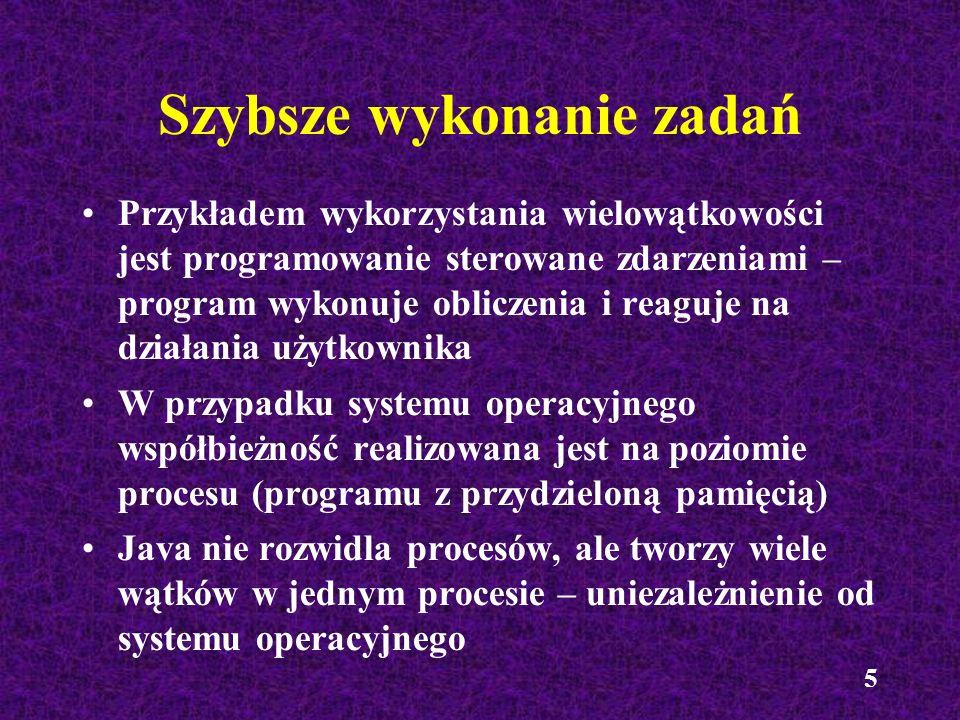 26 Metody synchronizowane Określone modyfikatorem synchronized, np.
