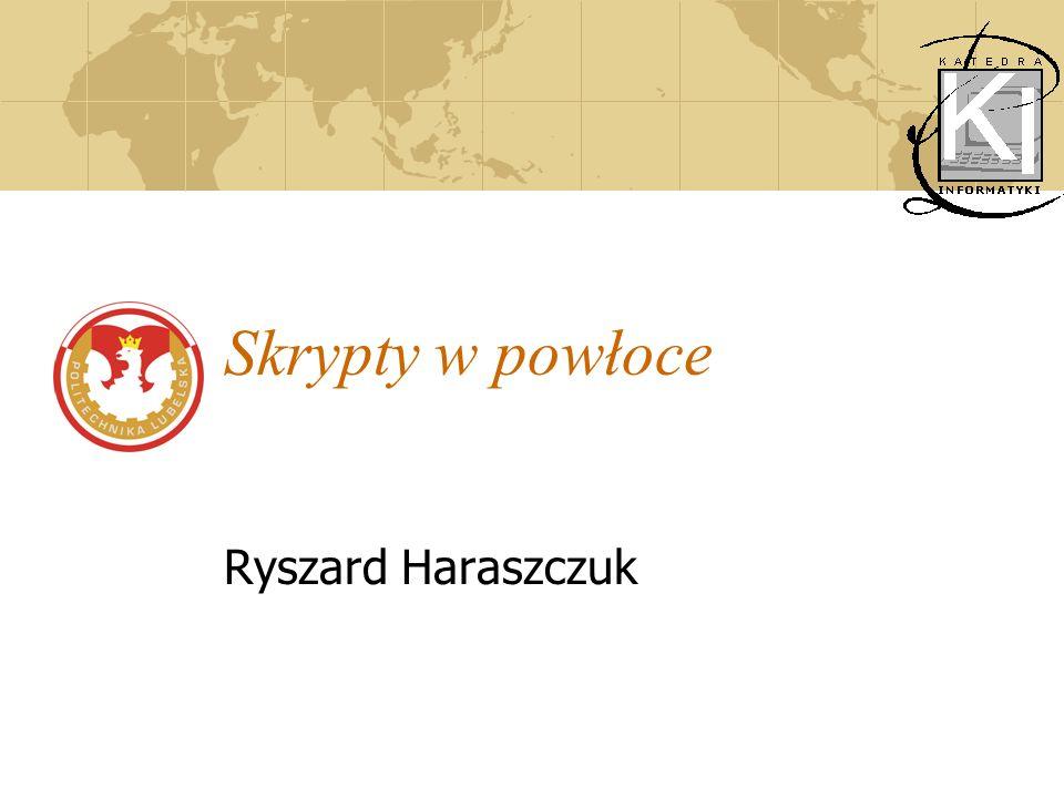 Skrypty w powłoce Ryszard Haraszczuk