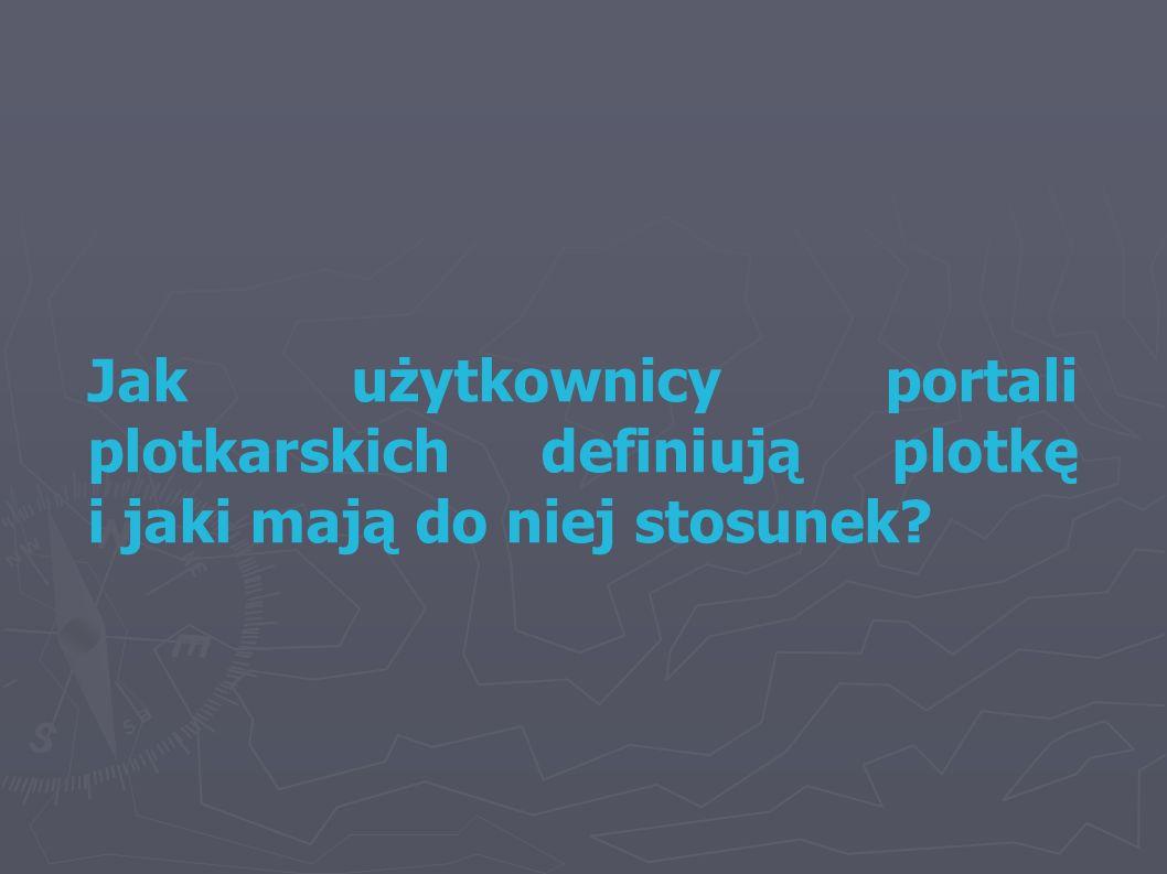 Jak użytkownicy portali plotkarskich definiują plotkę i jaki mają do niej stosunek?