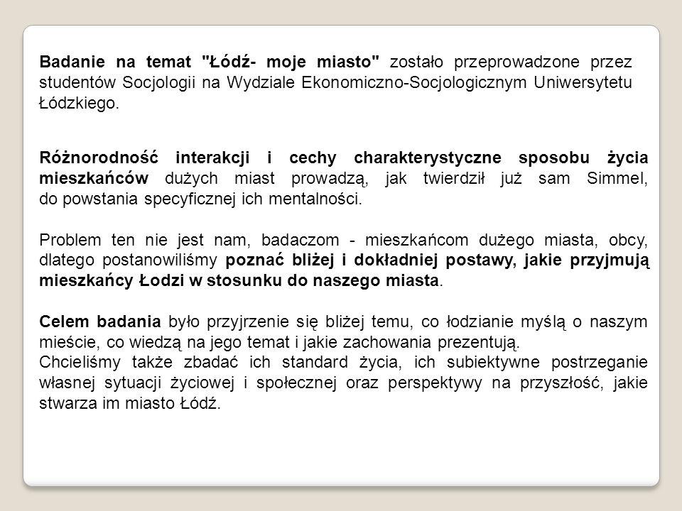 W naszym projekcie skupiliśmy się głównie na poznawaniu postaw mieszkańców Łodzi w kontekście zaufania społecznego według P.
