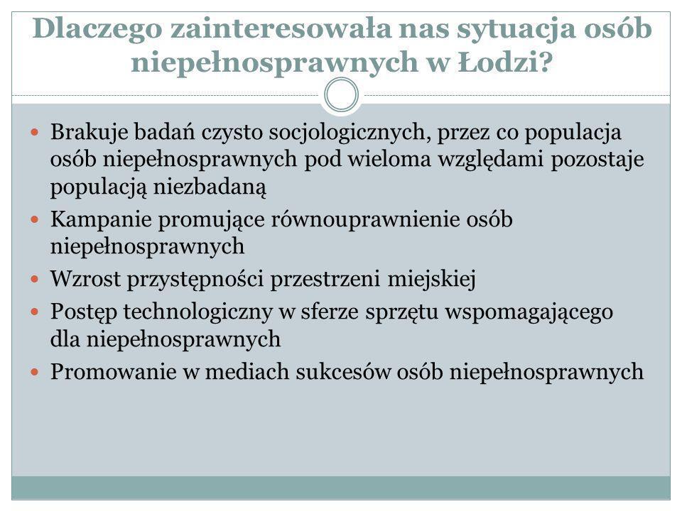 Dlaczego zainteresowała nas sytuacja osób niepełnosprawnych w Łodzi? Brakuje badań czysto socjologicznych, przez co populacja osób niepełnosprawnych p