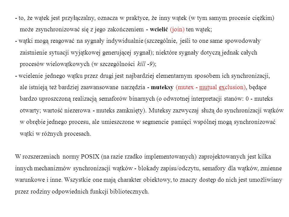 - to, że wątek jest przyłączalny, oznacza w praktyce, że inny wątek (w tym samym procesie ciężkim) może zsynchronizować się z jego zakończeniem - wcie