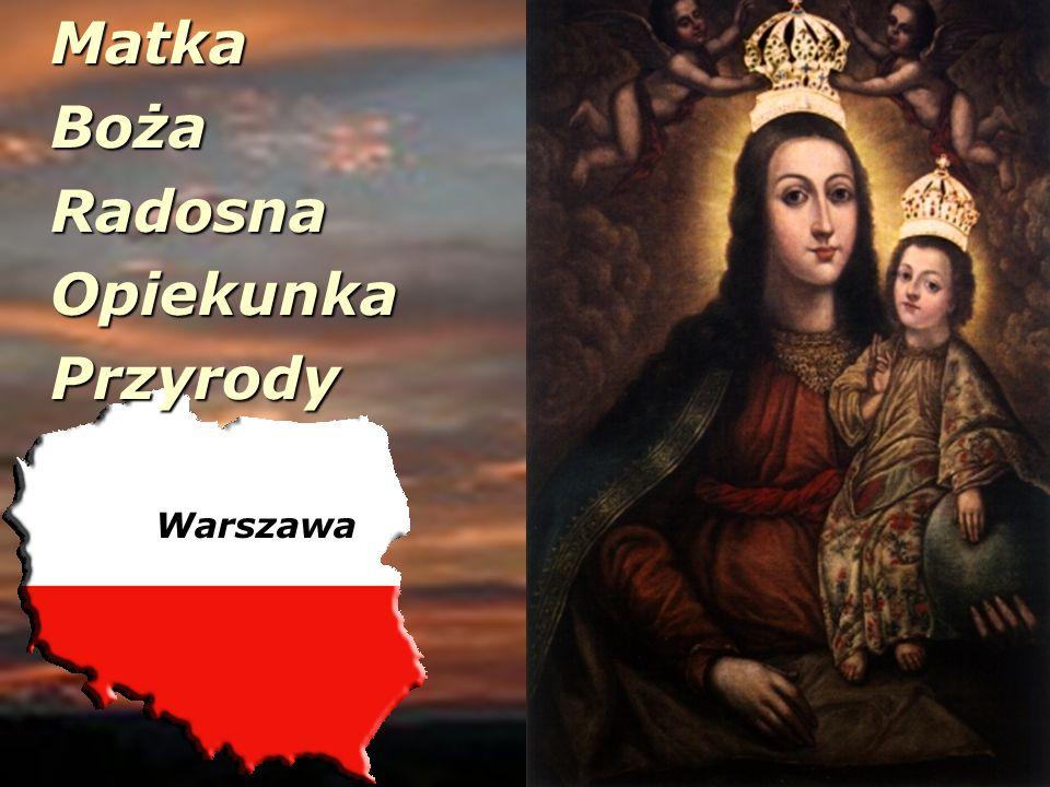 Matka Matka Boża Boża Radosna Radosna Opiekunka Opiekunka Przyrody Przyrody Warszawa