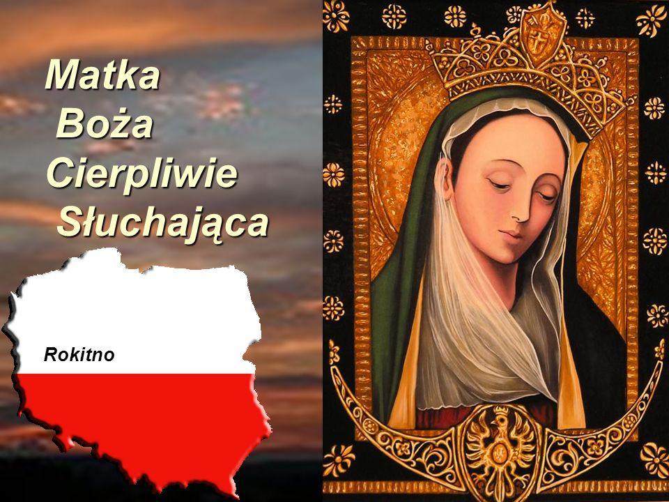 Matka Boża Cierpliwie Słuchająca Matka Boża Cierpliwie Słuchająca Rokitno