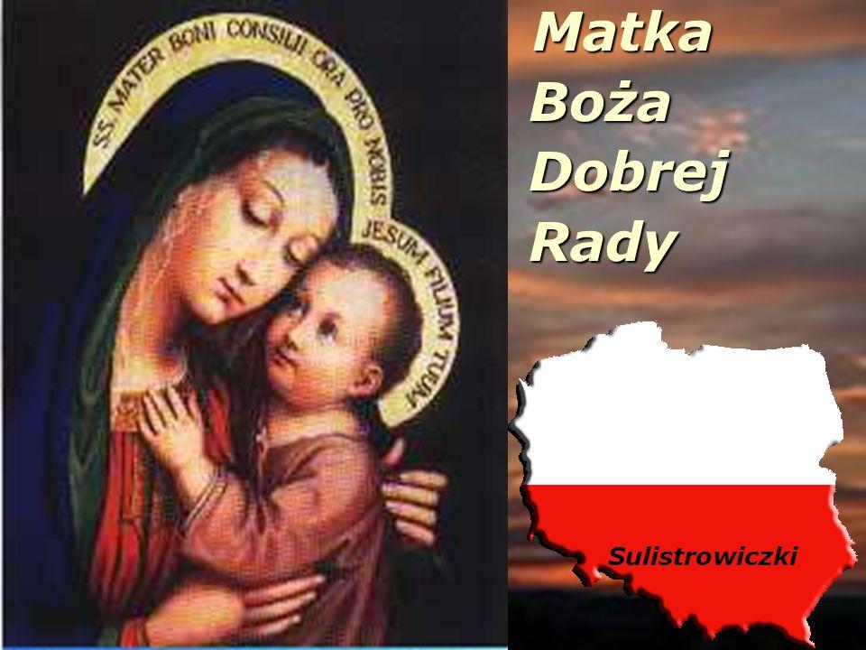 Matka Matka Boża Boża Dobrej Dobrej Rady Rady Sulistrowiczki