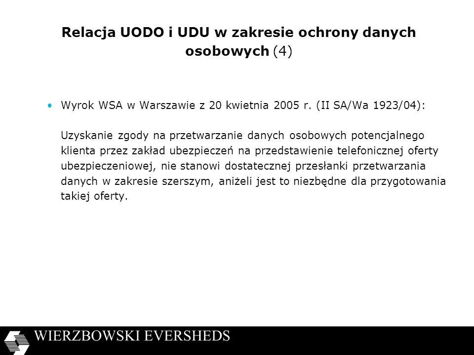 Relacja UODO i UDU w zakresie ochrony danych osobowych (4) Wyrok WSA w Warszawie z 20 kwietnia 2005 r. (II SA/Wa 1923/04): Uzyskanie zgody na przetwar