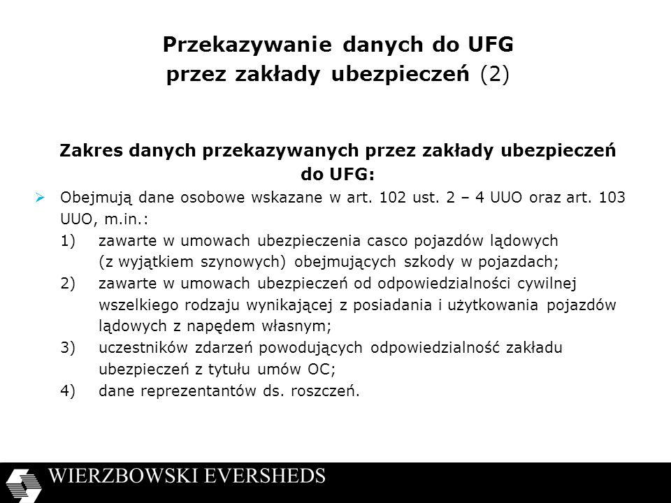 Przekazywanie danych do UFG przez zakłady ubezpieczeń (2) Zakres danych przekazywanych przez zakłady ubezpieczeń do UFG: Obejmują dane osobowe wskazane w art.