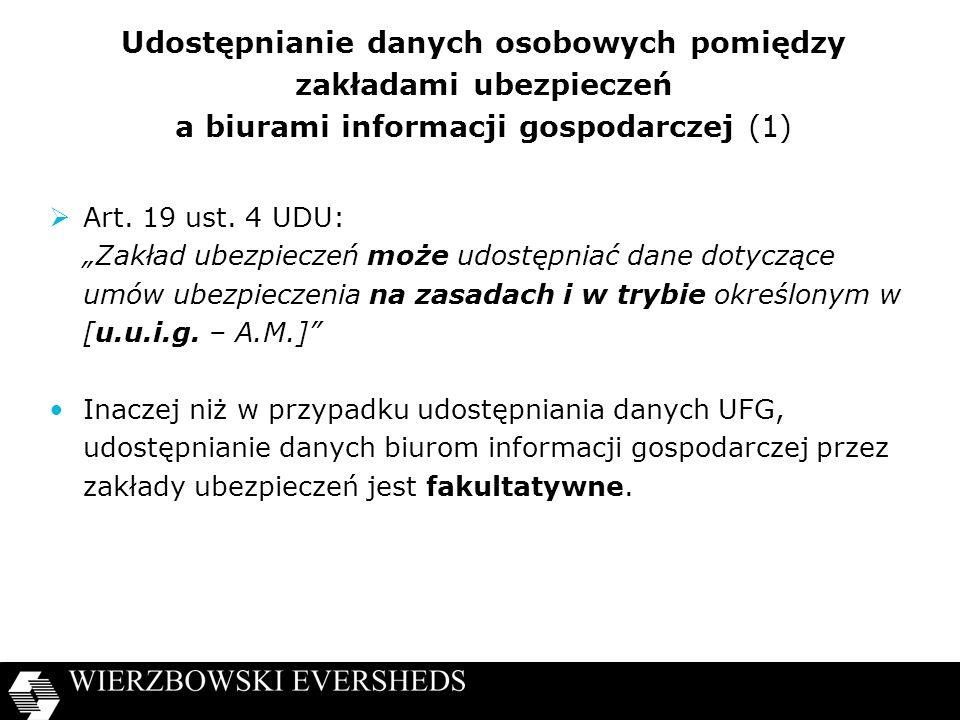 Udostępnianie danych osobowych pomiędzy zakładami ubezpieczeń a biurami informacji gospodarczej (1) Art.
