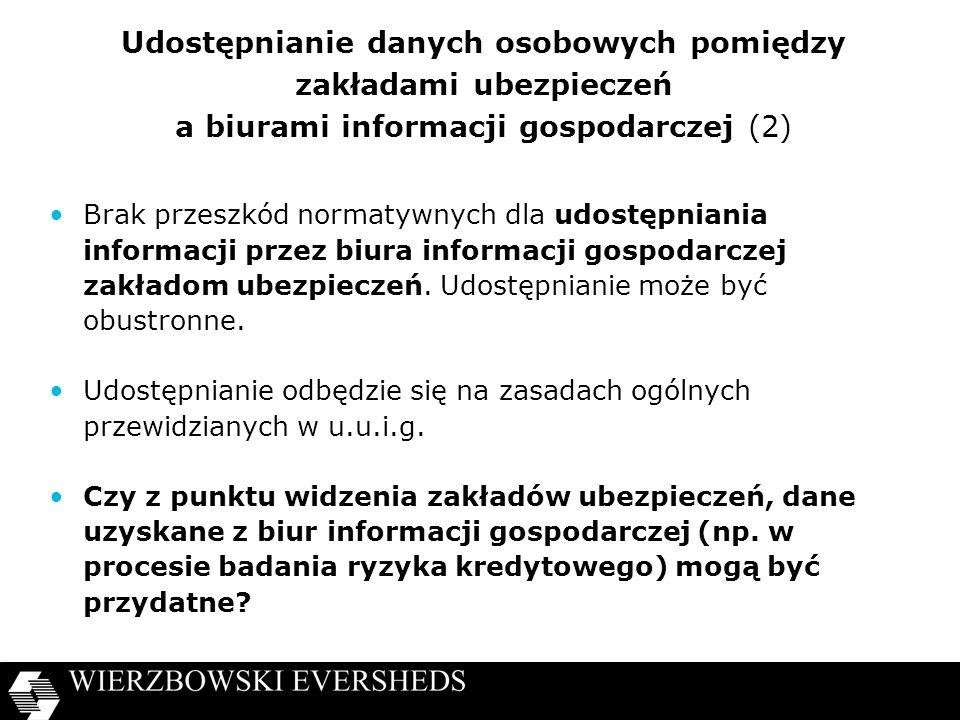 Udostępnianie danych osobowych pomiędzy zakładami ubezpieczeń a biurami informacji gospodarczej (2) Brak przeszkód normatywnych dla udostępniania info