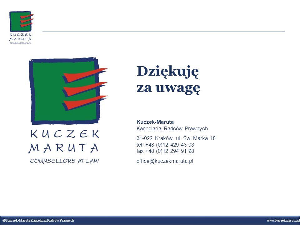 Kuczek-Maruta Kancelaria Radców Prawnych 31-022 Kraków, ul. Św. Marka 18 tel: +48 (0)12 429 43 03 fax +48 (0)12 294 91 98 office@kuczekmaruta.pl www.k