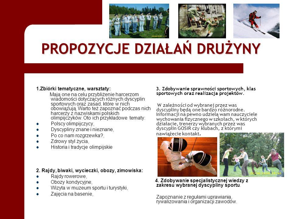PROPOZYCJE DZIAŁAŃ DRUŻYNY 3. Zdobywanie sprawności sportowych, klas sportowych oraz realizacja projektów. W zależności od wybranej przez was dyscypli